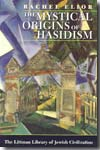 The mystical origins of Hasidism. 9781904113041
