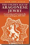The golden age of Aragonese Jewry. 9781904113768