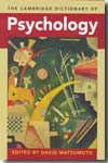 The Cambridge dictionary of psychology. 9780521671002