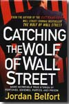 Catching the wolf of Wall Street. 9780553807042