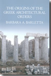 The origins of the greek architectural orders. 9780521124225