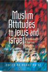 Muslim Attitudes to Jews and Israel