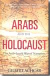 The Arabs and the Holocaust. 9780863566394