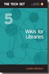 Wikis for libraries. 9781856047258