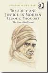 Theodicy and justice in modern islamic thought. 9781409406174