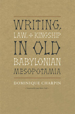 Writing, Law and kingship in old Babylonian Mesopotamia. 9780226101583