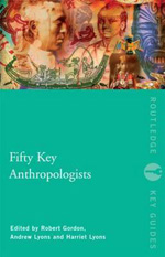 Fifty key anthropologists. 9780415461054