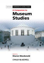 A Companion to museum studies. 9781444334050