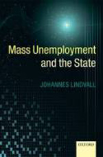 Mass unemployment and the State. 9780199590643