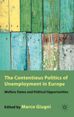 The contentious politics of unemployment in Europe. 9780230236165