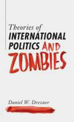 Theories of international politics and zombies. 9780691147833