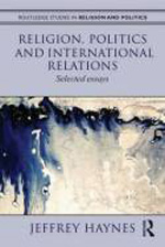 Religion, politics and international relations. 9780415617819
