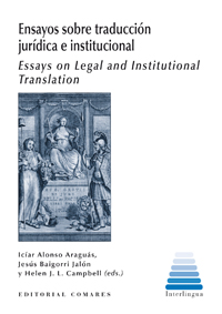 Ensayos sobre traducción jurídica e institucional = Essays on legal and institutional translation