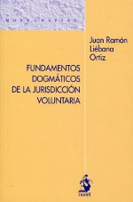 Fundamentos dogmáticos de la jurisdicción voluntaria