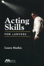 Acting skills for lawyers. 9781616329327