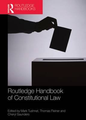 Routledge handbook of constitutional Law. 9780415782203