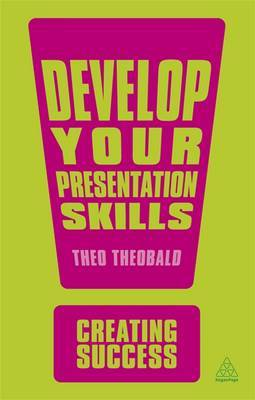 Develop your presentation skills. 9780749467029