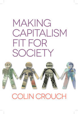 Making capitalism fit for society. 9780745672236