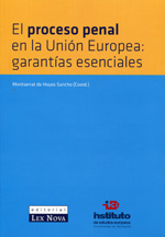 El proceso penal en la Unión Europea = Criminal proceedings in the European Union