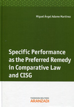 Specific performance as the preferred remedy in comparative law and CISG. 9788490590331