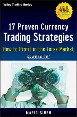 17 proven currency trading strategies. 9781118385517