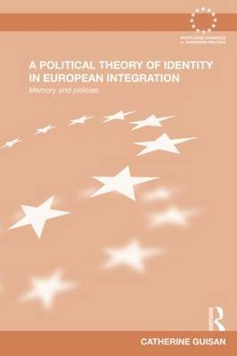 A political theory of identity in european integration. 9780415640152