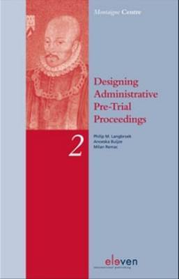 Designing administrative pre-trial proceedings. 9789490947972