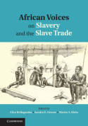 African voices on slavery and the slave trade. 9780521194709