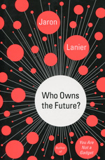 Who owns the future?. 9781451654967