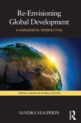 Re-envisioning global development. 9780415467667