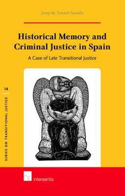 Historical memory and criminal justice in Spain. 9781780681436