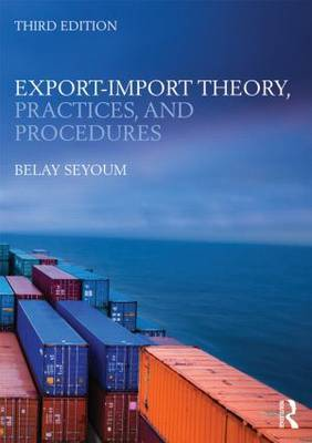 Export-Import theory, practices, and procedures. 9780415818384