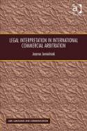 Legal interpretation in international commercial arbitration. 9781409447191