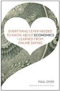 Everything I ever needed to know about economics I learned from online dating. 9781422191651