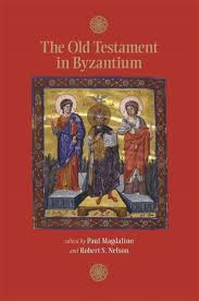 The Old Testament in Byzantium. 9780884023999