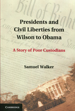 Presidents and civil liberties from Wilson to Obama. 9781107677081