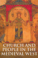 Church and people in the Medieval West. 9780582772809