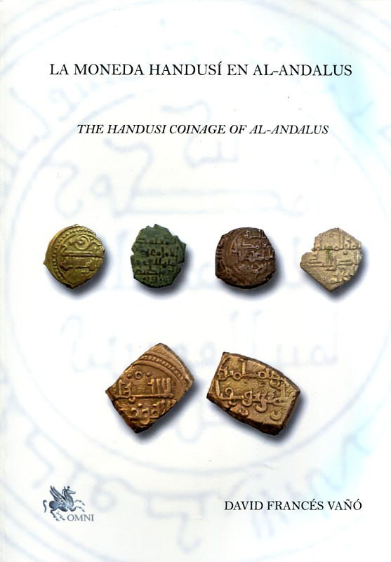 La moneda handusí en al-Andalus = The handusí coinage of al-Andalus