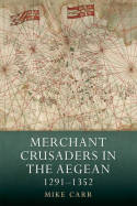 Merchant Crusaders in the Aegean. 9781843839903