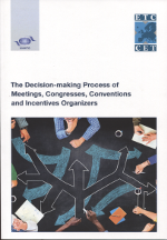 The decision-making process of meetings, congresses, conventions and incentives organizers. 9789284416851