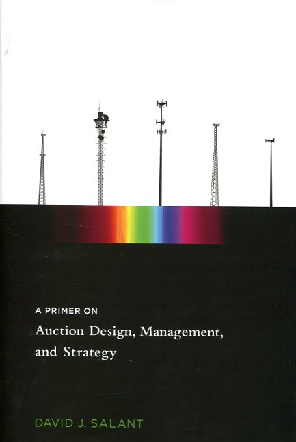 A primer on auction design, management, and strategy. 9780262028264
