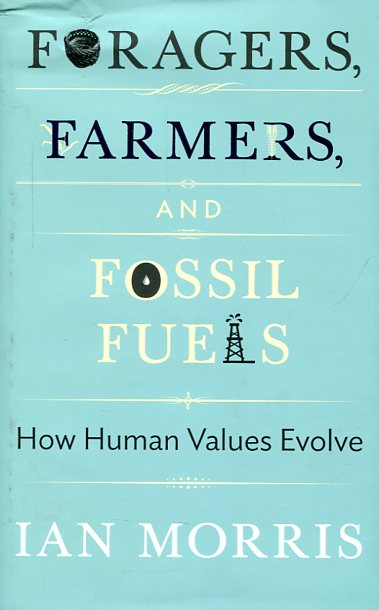 Foragers, farmers, and fossil fuels. 9780691160399