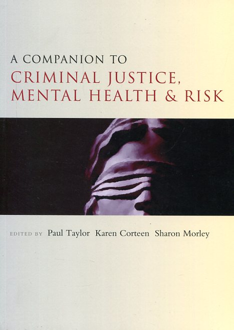 A companion to criminal justice, mental health and risk. 9781447310341