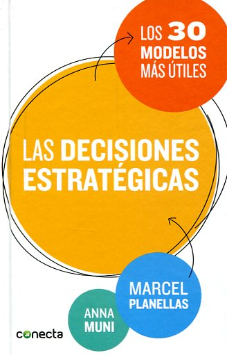 Las decisiones estratégicas. 9788416029273