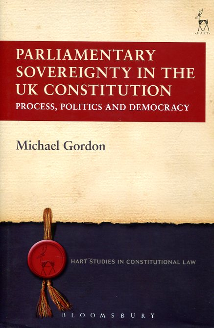Parlamentary sovereignty in the UK Constitution. 9781849464659