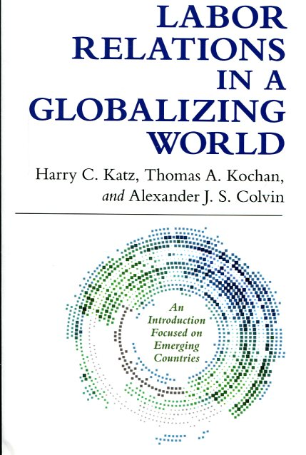 Labor relations in a globalizing world. 9780801479892