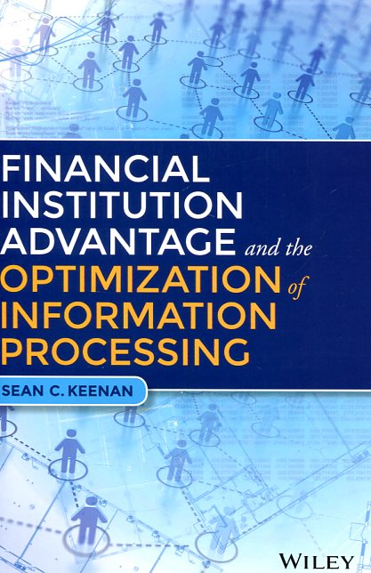 Financial institution advanege and the optimization of information processing. 9781119044178
