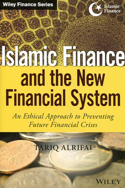 Islamic finance and the new financial system. 9781118990636