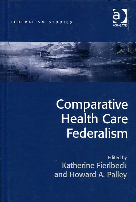 Comparative health care federalism. 9781472432315