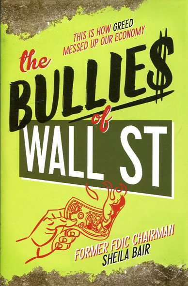 The Bullies of Wall Street. 9781481400855